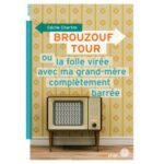 Brouzouf-tour-ou-la-folle-viree-avec-ma-grand-mere-completement-barree