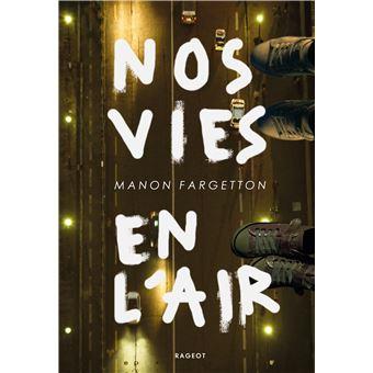Nos vies en l'air </em>de Manon FARGETTON, éditions RAGEOT