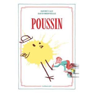 couv Poussin de Davide CALI, illustré par David MERVEILLE, éditions SARBACANE