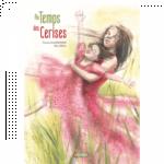 couv Au temps des cerises de France QUATROMME (illustré par Elsa ORIOL, collection « Bisous de famille », éditions UTOPIQUE